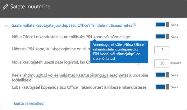 Veenduge, et säte Nõua Office'i rakendustele juurdepääsuks PIN-koodi või sõrmejälge oleks olekus Sees.