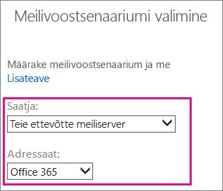 Valige saatjaks teie asutuse meiliserver ning saajaks Office 365