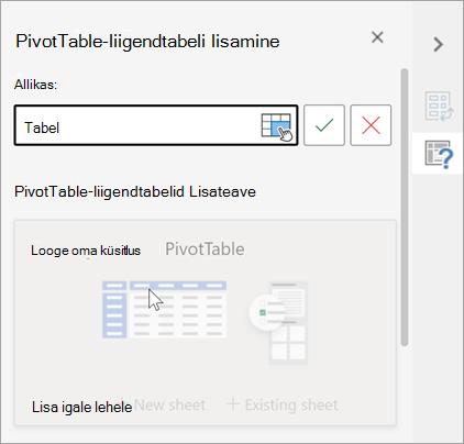 Lisage PivotTable-liigendtabeli paan, kus küsitakse, kas tabelit või vahemikku kasutatakse allikana ja saate muuta nuppu Sihtkoht.