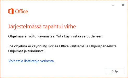"""""""Tapahtui virhe"""" -viesti Office-sovellusta käynnistettäessä"""