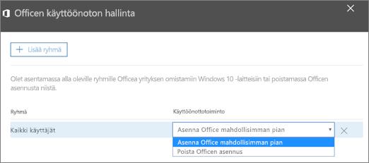 Valitse Officen käyttöönoton hallinta -ruudussa joko Asenna Office mahdollisimman pian tai Poista Officen asennus.
