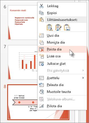 Napsauta dian pikkukuvaa hiiren kakkospainikkeella PowerPointissa ja valitse sitten Poista dia.
