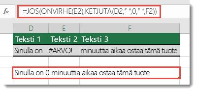 JOS-ja ONVIRHE-funktioita käytetään vaihtoehtoisena menetelmänä, jolla merkkijono ja #ARVO-virhe yhdistetään