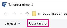 Valitse Tallenna nimellä-valintaikkunasta Uusi kansio.