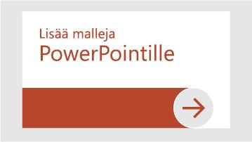 Lisää malleja PowerPointille
