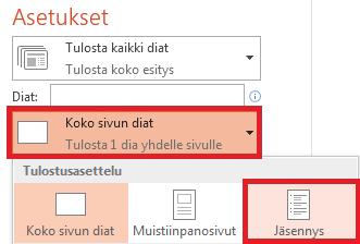 Valitse Tulosta-ruudussa Koko sivun diat ja valitse sitten Tulostusasettelu-luettelossa Jäsennys.
