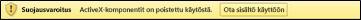 Sanomapalkki ja ActiveX-varoitussanoma