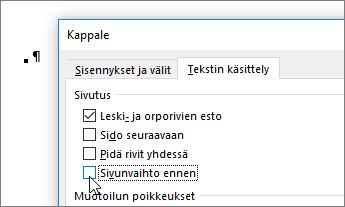 Poista Sivunvaihto ennen -asetuksen valinta Kappale-valintaikkunan Tekstin käsittely -välilehdessä.
