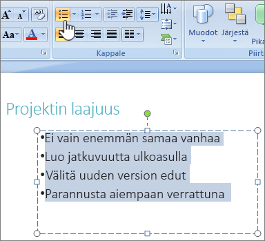 Teksti valittuna, kun luettelo merkki painike on korostettuna