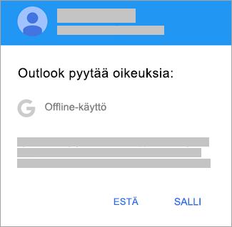Voit antaa Outlookille pääsyn offline-tilaan napauttamalla Salli.