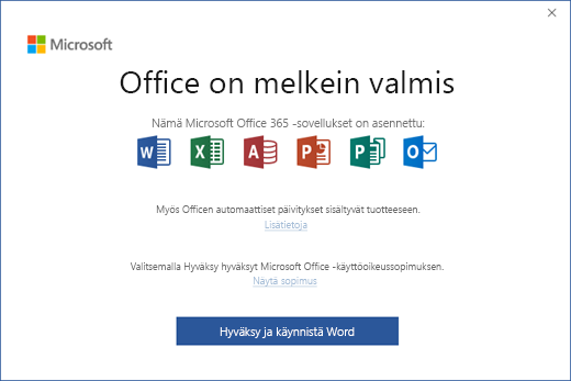 Näyttää Office on melkein valmis -sivun, kun hyväksyt käyttöoikeussopimuksen ja käynnistät sovelluksen