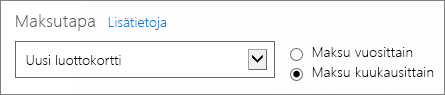 Miten haluat maksaa? -sivun Maksutapa-kohdassa näytetään Maksa vuosittain- ja Maksa kuukausittain -vaihtoehdot.