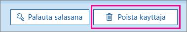 Poista käyttäjä Office 365:ssä.
