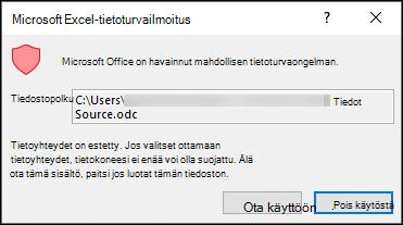 Microsoft Excelin tieto turva ilmoitus-osoittaa, että Excel on havainnut mahdollisen tieto turvaan liittyvät huolen aiheet. Valitse Ota käyttöön, jos luotat lähde tiedoston sijaintiin, Poista käytöstä, jos et ole varma.