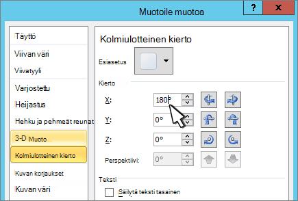Muotoile muotoa-valinta ikkuna, jossa 3D X-kierto on valittuna