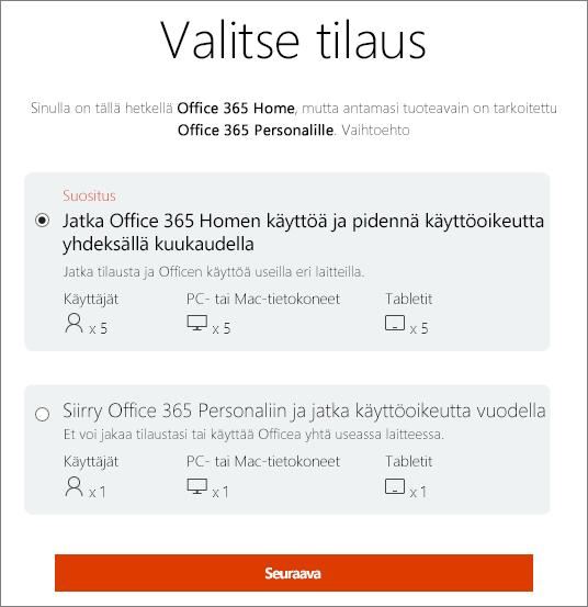 Valitse pysyminen Office 365 Homessa tai siirtyminen Office 365 Personal -tilaukseen.