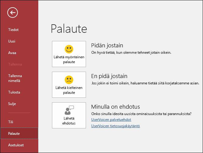 Valitse Tiedosto > Palaute ja kerro Microsoftille Accessia koskevat kommenttisi tai ehdotuksesi.
