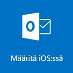 Outlook for iOS:n määrittäminen