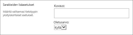 Kyllä/Ei-sarakkeen vaihtoehdot