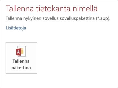 Tallenna pakettina -asetus paikallisen Access-sovelluksen Tallenna nimellä -näytössä
