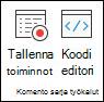 Komentosarjatyökalut-ryhmä, joka sisältää tallennustoimintoja tai tarkastella koodieditoria.