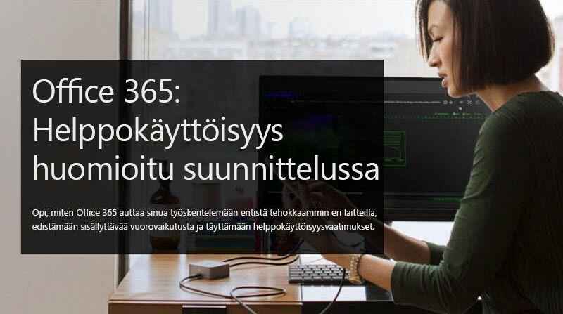Kuva naisesta katsomassa mobiililaitetta, kuvan viereisessä tekstissä lukee Office 365: Helppokäyttöisyys huomioitu suunnittelussa