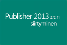 Publisher 2013:een siirtyminen
