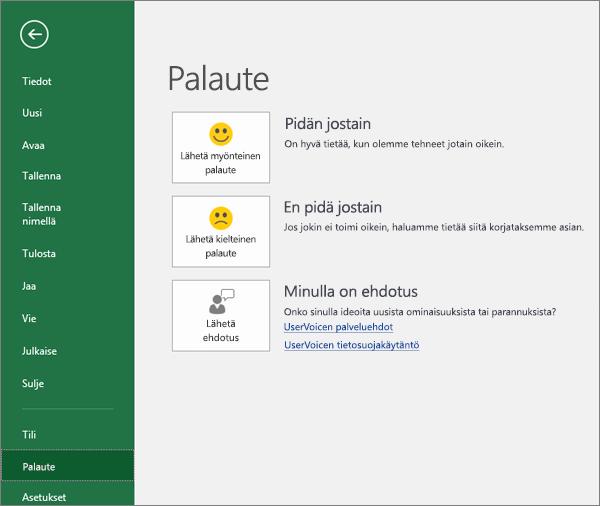 Valitse Tiedosto > Palaute ja kerro Microsoftille Exceliä koskevat kommenttisi tai ehdotuksesi.