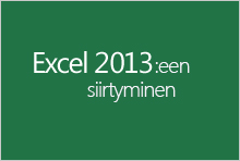 Siirtyminen Excel 2013 -versioon