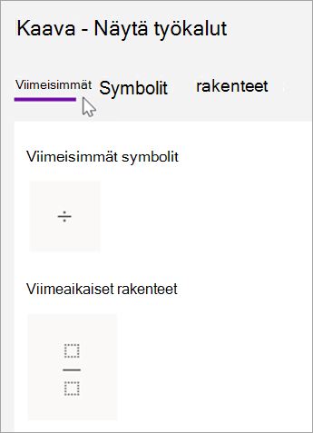 Näytä viimeksi käytetyt symbolit ja rakenteet valitsemalla Viimeisimmät.