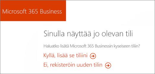 Osta Microsoft 365 Business-suoran linkin, valitse Lisää nykyinen tilisi tai Rekisteröi uusi tili.