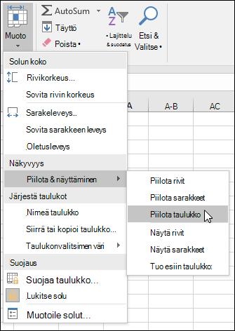 Piilottanut tai näyttää laskentataulukoiden valitsemalla koti > solut > Muotoile > näkyvyyden > Piilota ja Näytä