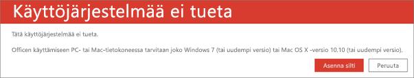 Käyttöjärjestelmää ei tueta -virhe tarkoittaa, ettet voi asentaa Officea nykyiseen laitteeseesi.