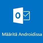 Outlook for Androidin määrittäminen