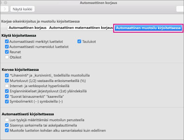 Ominaisuudet-kohdassa näkyy korostettuna Automaattinen muotoilu kirjoitettaessa