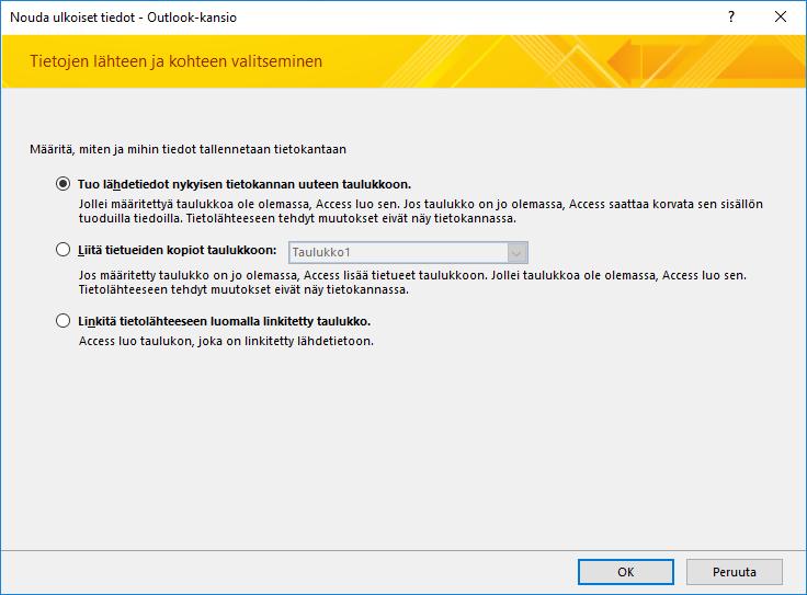 Valitse tämä vaihtoehto, kun haluat tuoda tai liittää tietoja Outlook-kansioon tai luoda siihen linkin.