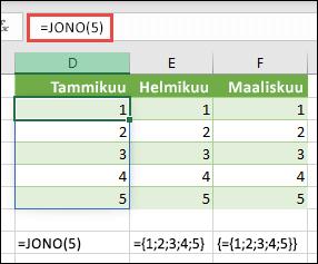 Luo pystysuora matriisivakio funktiolla =JONO(5), tai ={1;2;3;4;5}