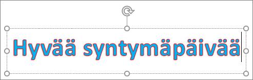 WordArt-objekti, jossa on tekstin täyttöväri ja ääriviivan väri