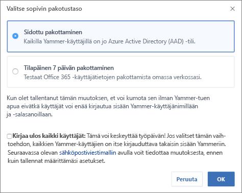 Näyttökuva, jossa näkyvä vahvistusvalintaikkuna kertoo Office 365:n sisäänkirjautumisen pakotustason.