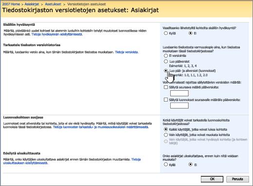 Versiotietojen asetukset versiotietojen, hyväksynnän ja sisäänkuittauksen edellyttämisen käyttöönottoon