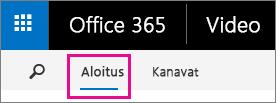 Aloitus-painike Office 365 Video -sovelluksen yläsiirtymispalkissa