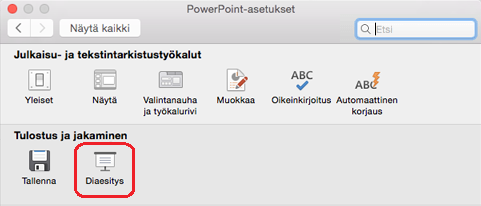 Valitse PowerPointin asetukset -valintaikkunan Tulostus ja jakaminen -kohdassa Diaesitys.