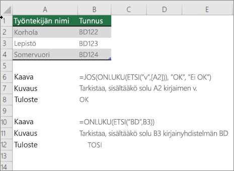 Esimerkki, jossa käytetään jos-, ONLUKU-ja Etsi-funktioita, jos haluat tarkistaa, vastaako solun osa tiettyä tekstiä