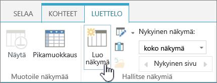 SharePoint-kirjaston Luo näkymä -painiketta valintanauhassa.