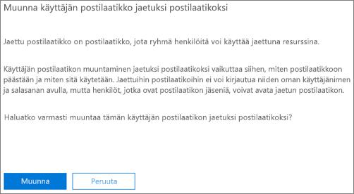 Näyttökuva: muunna käyttäjän postilaatikko jaetuksi postilaatikoksi valitsemalla Muunna