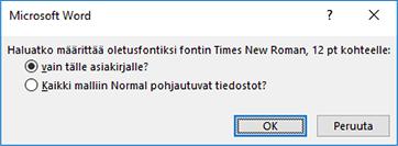 Valitse vaikutusalue, jossa haluat käyttää tätä fonttia oletusarvona.