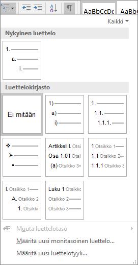 Monitasoinen luettelo -painikkeella voit lisätä asiakirjan otsikossa käytettyyn otsikkotyyliin (esimerkiksi Otsikko 1) numeroinnin.