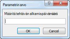 """Parametrin kehote, jossa on teksti """"Anna alkamispäivä:"""""""