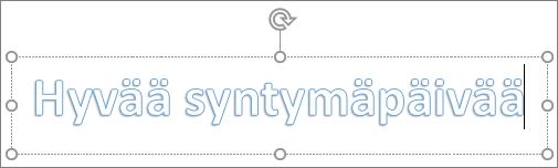 WordArt, jossa on mukautettua tekstiä