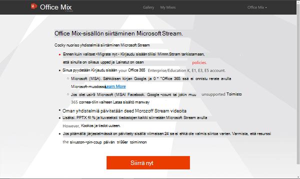Napsauta Siirrä nyt, kun haluat aloittaa miksausten siirtämisen Office Mix -sivustolta Microsoft Streamiin.